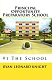 Principal Opportunity Preparatory School: #1 The School