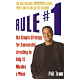 "Rule #1: The Simple Strategy for Successful Investing in Only 15 Minutes a Weekvon ""Phil Town"""
