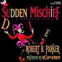 Sudden Mischief: A Spenser Novel (       UNABRIDGED) by Robert B. Parker Narrated by William Windom