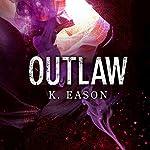 Outlaw: On the Bones of Gods, Book 2   K. Eason