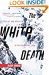 The White Death: Tragedy and Heroism...