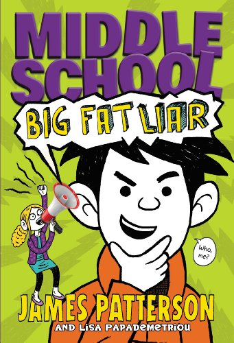 Lisa Papademetriou, Neil Swaab  James Patterson - Middle School: My Brother Is a Big, Fat Liar