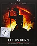 Let Us Burn (Elements & Hydra Live in Concert) [inkl. 2 CDs & Blu-ray]