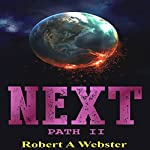 Next: PATH II | Robert. A Webster