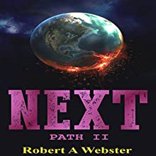Next: PATH II (       UNABRIDGED) by Robert. A Webster Narrated by Robert A Webster