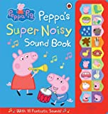 Ladybird Peppa Pig: Peppa's Super Noisy Sound Book