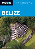 img - for Moon Belize (Moon Handbooks) book / textbook / text book