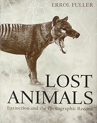 Lost Animals: Extinction and the Photographic Record PDF
