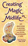 img - for Creating Magic in Midlife: 101 Questions and Answers to Reinvent Your Work, Relationships and Life! book / textbook / text book