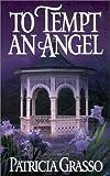 To Tempt An Angel (Zebra Historical Romance)