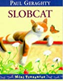 Slobcat (Mini Treasure)