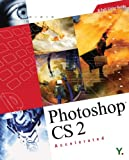 Photoshop CS2 Accelerated: A Full-Color Guide