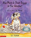How Much Is That Doggie in the Window? (0439249422) by Iza Trapani