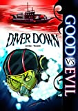 Diver Down (Good Vs Evil)