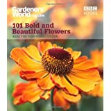 Gardeners' World: 101 Bold and Beautiful Flowers: For Year-Round Colour (Gardeners' World Magazine 101)by James Alexander-Sinclair