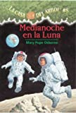 Medianoche En La Luna / Midnight on the Moon (La Casa Del Arbol / Magic Tree House) (Spanish Edition)