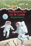 Medianoche En La Luna / Midnight on the Moon (La Casa Del Arbol / Magic Tree House) (Spanish Edition)