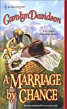 A MARRIAGE BY CHANCE (Harlequin Historical) (0373292007) by Davidson, Carolyn