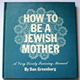 img - for How to be a Jewish mother,: A very lovely training manual book / textbook / text book