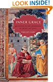 Inner Grace: Augustine in the Traditions of Plato and Paul