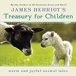 James Herriot's Treasury for Children: Warm and Joyful Animal Tales | James Herriot