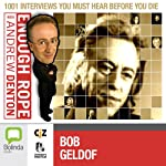 Enough Rope with Andrew Denton: Bob Geldof | Andrew Denton