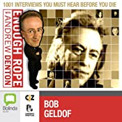 Enough Rope with Andrew Denton: Bob Geldof | [Andrew Denton]