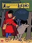 Les Aventures de Loupio, tome 1 : La...