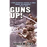 "Guns Up!: A Firsthand Account of the Vietnam Warvon ""Johnnie M. Clark"""
