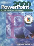 img - for A Professional Approach Series: PowerPoint 2000 Levels 1 and 2 Core & Expert Student Edition book / textbook / text book