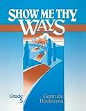 Show Me Thy Ways, Grade 5: 2 Samuel-Malachi (Student Workbook)