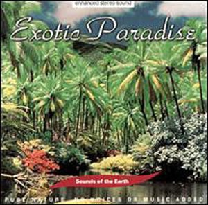Various Artists - Sounds of the Earth: Exotic Paradise - Zortam Music