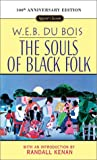 The Souls of Black Folk: 100th Anniversary Edition (Signet Classics) (0451526031) by W. E. B. Du Bois