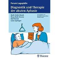 Diagnostik und Therapie akuter Aphasien