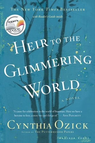 Heir to the Glimmering World, Cynthia Ozick