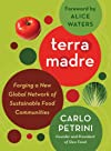 Terra Madre: Forging a New Global Network of Sustainable Food Communities