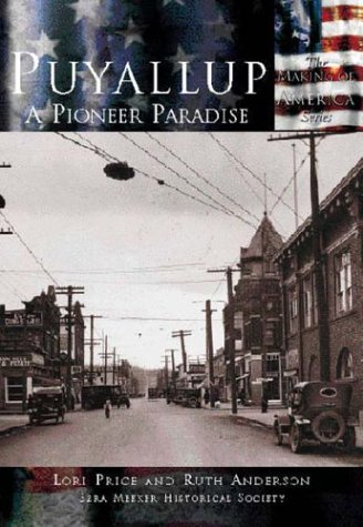 Puyallup:   A Pioneer Paradise  (WA)  (Making of America)