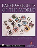 img - for Paperweights of the World (Schiffer Book for Collectors) book / textbook / text book