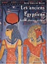 Les anciens Egyptiens : Scribes, pharaons et dieux