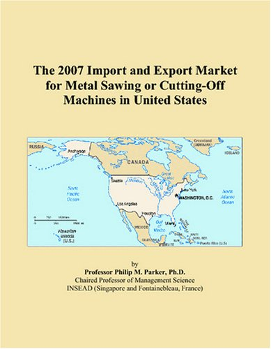 The 2007 Import and Export Market for Metal Sawing or Cutting-Off Machines in United States