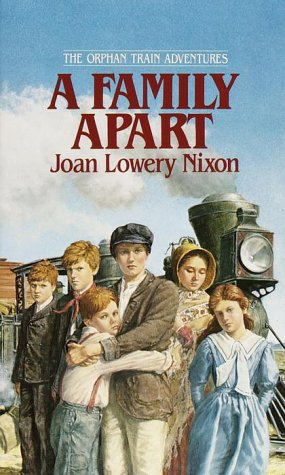 A Family Apart (Orphan Train Adventures), JOAN LOWERY NIXON