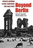 img - for Beyond Berlin: Twelve German Cities Confront the Nazi Past (Social History, Popular Culture, and Politics in Germany) book / textbook / text book