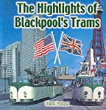 The Highlights of Blackpool's Trams Steve Palmer