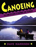 Canoeing: The Complete Guide to Equipment and Technique