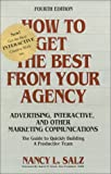 img - for How To Get The Best From Your Agency : Advertising, Interactive And Other Marketing Communications book / textbook / text book