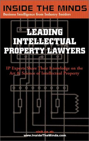 Leading Intellectual Property Lawyers: IP Chairs From Foley & Lardner, Blank Rome, Hogan & Hartson and More on B