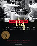 : Becoming a Chef: With Recipes and Reflections from America's Leading Chefs