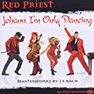 Red Priest:Johann,I'm Only Dancing