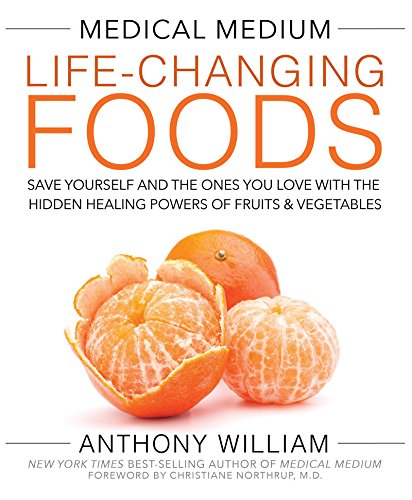 Medical Medium Life-Changing Foods: Save Yourself and the Ones You Love with the Hidden Healing Powers of Fruits & Vegetables (Healing Foods compare prices)