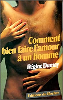 Comment bien faire l'amour à un homme (French) Paperback – January